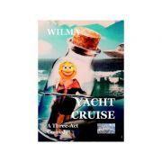 Yacht Cruise. A Three-Act Comedy - Wilma