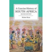 A Concise History of South Africa - Robert Ross
