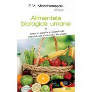 Alimentele biologice umane, vol. 1 - P. V. Marchesseau