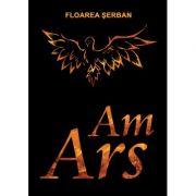 Am ars. Intre vis si realitate (editie tiparita) - Floarea Serban