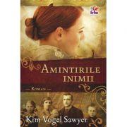 Amintirile inimii - Kim Vogel Sawyer