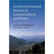 An Environmental History of Ancient Greece and Rome - Lukas Thommen