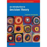 An Introduction to Decision Theory - Martin Peterson
