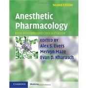 Anesthetic Pharmacology 2 Part Hardback Set: Basic Principles and Clinical Practice - Alex S. Evers MD, Mervyn Maze, Evan D. Kharasch