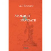 Apologii si navigatii - A. I. Brumaru