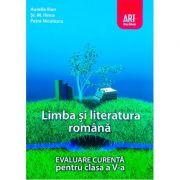 Evaluare curenta. Limba si literatura romana pentru clasa a V-a, Ed. Art