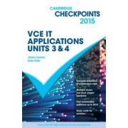 Cambridge Checkpoints VCE IT Applications Units 3 and 4 2015 - Colin Potts, James Lawson