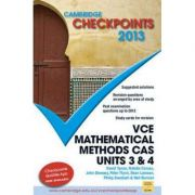 Cambridge Checkpoints VCE Mathematical Methods CAS Units 3 and 4 2013 - Neil Duncan, David Tynan, Natalie Caruso, John Dowsey, Peter Flynn, Dean Lamson, Philip Swedosh