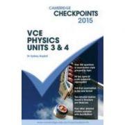 Cambridge Checkpoints VCE Physics Units 3 and 4 2015 - Sydney Boydell