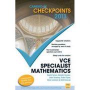 Cambridge Checkpoints VCE Specialist Mathematics 2013 - Neil Duncan, David Tynan, Natalie Caruso, John Dowsey, Peter Flynn, Dean Lamson, Philip Swedosh