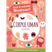 Carte de activitati Montessori. Corpul uman - Chiara Piroddi