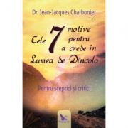 Cele 7 motive pentru a crede in lumea de dincolo - Dr. Jean-Jacques Charbonier