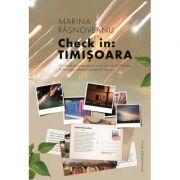 Check in: Timisoara - Marina Rasnoveanu