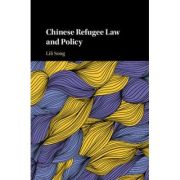 Chinese Refugee Law and Policy, 1949–2017 - Lili Song