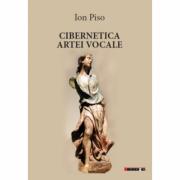 Cibernetica artei vocale - Ion Piso