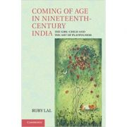 Coming of Age in Nineteenth-Century India: The Girl-Child and the Art of Playfulness - Ruby Lal