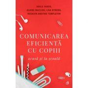 Comunicarea eficienta cu copiii, acasa si la scoala. Editia a V-a - Lisa Nyberg, Adele Faber, Elaine Mazlish