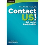 Contact US! Trainer's Manual: Call Center English Skills, B2 High Intermediate - C1 Advanced - Jane Lockwood, Hayley McCarthy