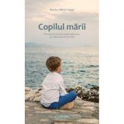 Copilul marii. Aventura transformarii launtrice si a descoperirii de sine - Marius Mihai Lungu