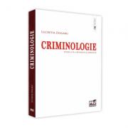Criminologie. Editia a II-a, revazuta si adaugita - Dogaru Lucretia