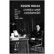 Cronica unei condamnari - Eugen Hulea