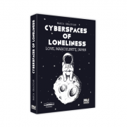 Cyberspaces of Loneliness: Love, Masculinity, Japan - Maria-Mihaela Grajdian