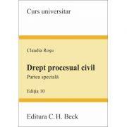 Drept procesual civil. Partea speciala. Editia 10 - Claudia Rosu