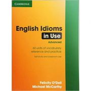 English Idioms in Use Advanced with Answers - Felicity O'Dell, Michael McCarthy