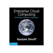 Enterprise Cloud Computing: Technology, Architecture, Applications - Gautam Shroff