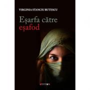 Esarfa catre esafod - Virginia Stanciu-Butescu
