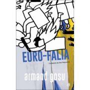 Euro-Falia. Turbulente si involutii in fostul spatiu sovietic - Armand Gosu