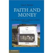 Faith and Money: How Religion Contributes to Wealth and Poverty - Lisa A. Keister