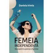 Femeia independenta - Daniela Irimia
