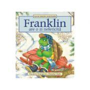 Franklin are o zi nefericita - Paulette Bourgeois, Brenda Clark