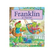 Franklin si Harriet - Paulette Bourgeois, Brenda Clark
