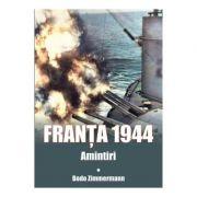 Franta 1944. Amintiri - Bodo Zimmermann