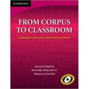 From Corpus to Classroom: Language Use and Language Teaching - Anne O'Keeffe, Michael McCarthy, Ronald Carter