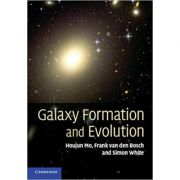 Galaxy Formation and Evolution - Houjun Mo, Frank van den Bosch, Simon White