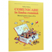 Comunicare in limba romana. Manual pentru clasa a II-a, Semestrul I - Sofia Dobra
