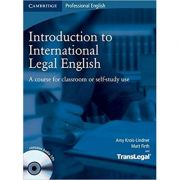 Introduction to International Legal English Student's Book with Audio CDs (2): A Course for Classroom or Self-Study Use, B1 Intermediate - B2 High Intermediate - Amy Krois-Lindner, Matt Firth