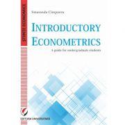 Introductory Econometrics. A guide for undergraduate students - Smaranda Cimpoeru