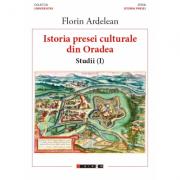 Istoria presei culturale din Oradea - Florin Ardelean