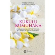 Kūkulu Kumuhana. Miracolul binecuvantarilor in traditia Ho'oponopono - Ulrich Dupree, Andrea Bruchacova