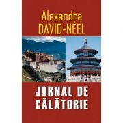 Jurnal de calatorie - Alexandra David Neel