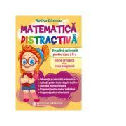 Matematica distractiva. Disciplina optionala pentru clasa a II-a - Rodica Dinescu