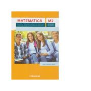 Matematica M2. Simulare Bacalaureat. Stiinte ale naturii - Iulia Camelia Liberis