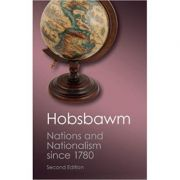 Nations and Nationalism since 1780: Programme, Myth, Reality - E. J. Hobsbawm