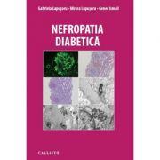 Nefropatia Diabetica - Gabriela Lupusoru, Mircea Lupusoru, Gener Ismail