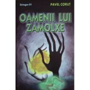 Oamenii lui Zamolxe - Pavel Corut