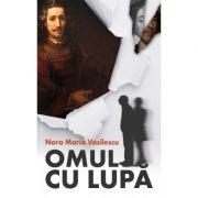 Omul cu lupa - Nora Maria Vasilescu